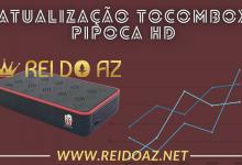 Atualização Tocombox Pipoca HD